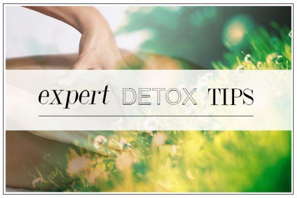 EXPERT DETOX TIPS